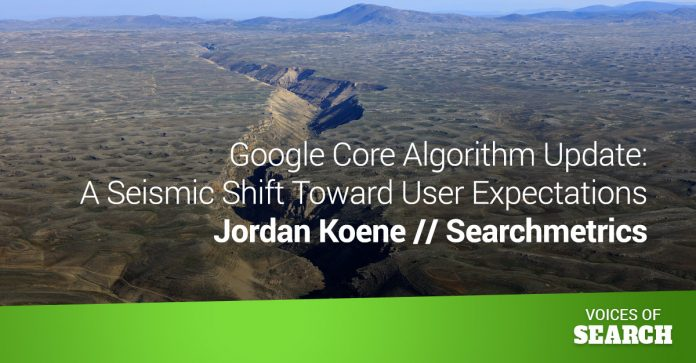 Google Core Algorithm Update - A Seismic Shift Toward User Expectations