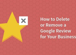 How to Delete or Remove a Google Review for Your Business