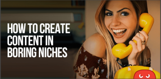 How To Create Content For Boring Niches