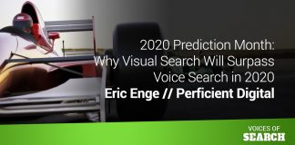 Why Visual Search Will Surpass Voice Search in 2020 – Eric Enge // Perficient Digital