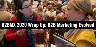 B2BMX B2B Marketing Wrap Up