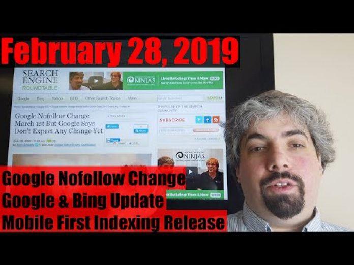 Google Nofollow Change, Google & Bing Updates, Mobile-First Indexing Push & More