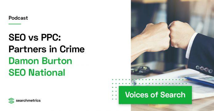 SEO VS PPC: Partners in Crime – Damon Burton // SEO National