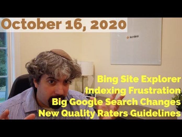 Big Changes Coming To Google Search, Indexing Issues Grow, New Quality Raters Guidelines & Bing Site Explorer