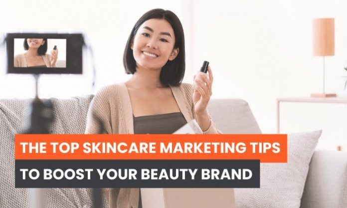 The Top Skincare Marketing Tips to Boost Your Beauty Brand