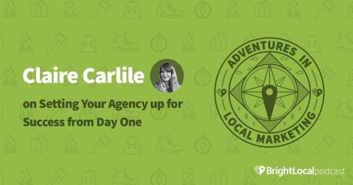 Claire Carlile on Setting Your Agency up for Success from Day One