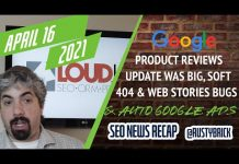 Google Product Reviews Update Was Big, Soft 404s Causing Ranking Issues & Google Ads Auto Apply Recommendations