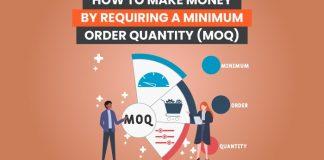 How to Make Money by Requiring a Minimum Order Quantity (MOQ)