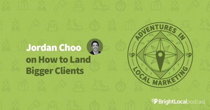 Jordan Choo on How to Land Bigger Clients